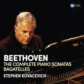Beethoven: Complete Piano Sonatas by Stephen Kovacevich