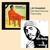 No More Running + Gee Baby by Al  Campbell