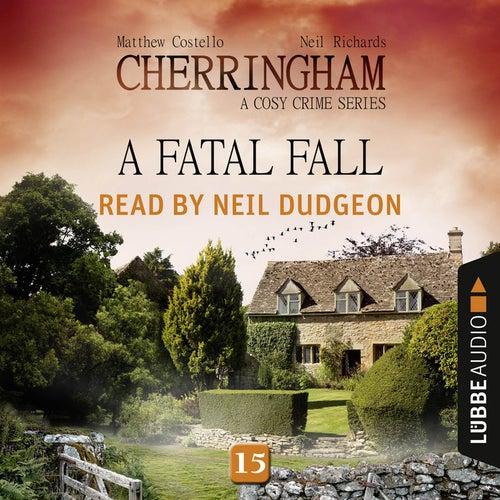 A Fatal Fall - Cherringham - A Cosy Crime Series: Mystery Shorts 15 (Unabridged) von Matthew Costello, Neil Richards
