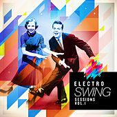 Electro Swing Sessions, Vol. 1 by Various Artists