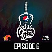 Pepsi Battle of the Bands, Episode 6 by Various Artists