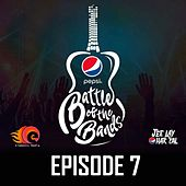 Pepsi Battle of the Bands, Episode 7 by Various Artists