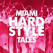 Miami Hardstyle Tales by Various Artists