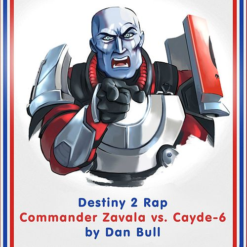 Destiny 2 Rap: Commander Zavala vs. Cayde-6 by Dan Bull
