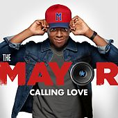 Calling Love by The Mayor