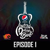 Pepsi Battle of the Bands, Episode 1 by Various Artists