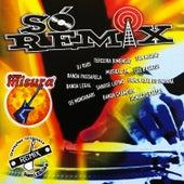Só Remix - Remixes by Various Artists