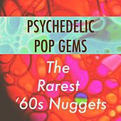 Psychedelic Pop Gems: The Rarest '60s Nuggets by Various Artists