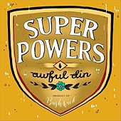 Super Powers by Awful Din