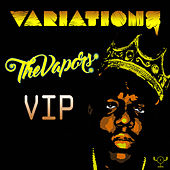 The Vapors VIP by Variations