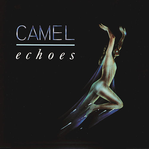 Play & Download Echoes: The Retrospective (1972-1992) by Camel | Napster