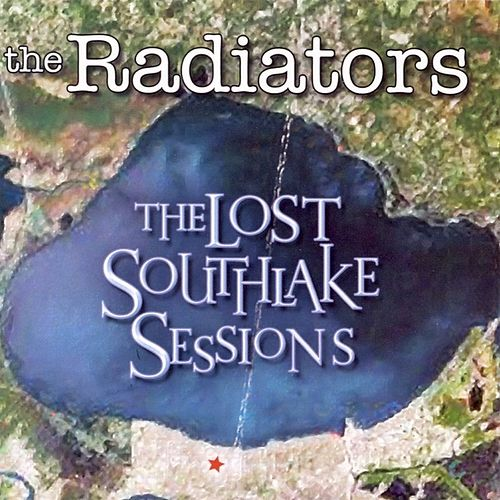 Play & Download The Lost Southlake Sessions by The Radiators | Napster