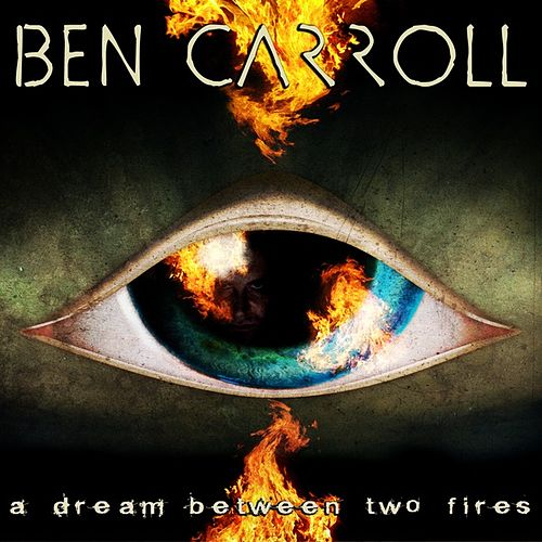 Play & Download A Dream Between Two Fires by Ben Carroll | Napster