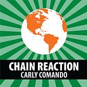 Play & Download Chain Reaction by Carly Comando | Napster
