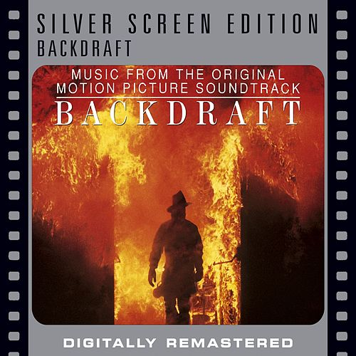 Play & Download Backdraft [Silver Screen Edition] by Hans Zimmer | Napster