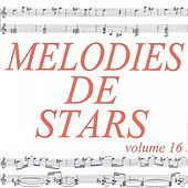 Play & Download Mélodies de stars volume 16 by Various Artists | Napster