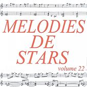 Play & Download Mélodies de stars volume 22 by Various Artists | Napster