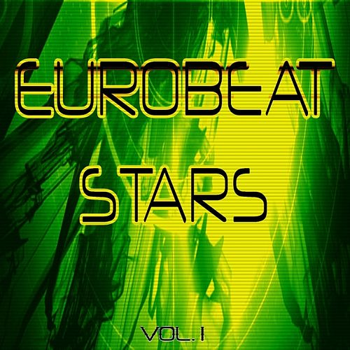 Play & Download Eurobeat Stars Vol. 1 by Various Artists | Napster