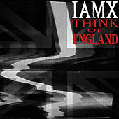 Think Of England by IAMX