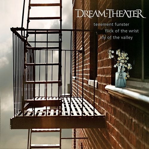 Tenement Funster/Flick Of The Wrist/Lily Of The Valley by Dream Theater