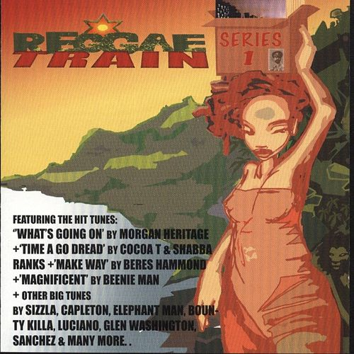 Play & Download Reggae Train, Series 1 by Various Artists | Napster