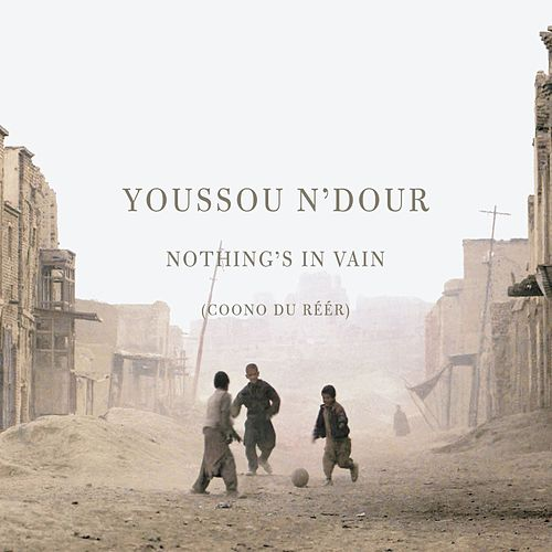 Play & Download Nothing's in Vain by Youssou N'Dour | Napster