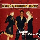 Nightclub by Mr. President