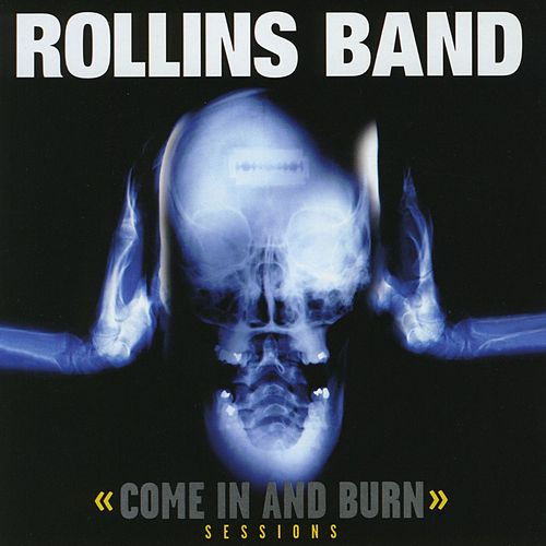 Play & Download Come In & Burn-Sessions by Rollins Band | Napster