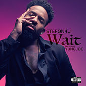 Wait (feat. Yung Joc) by Stefon4u