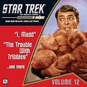 Star Trek: The Original Series 12: I, Mudd / The Trouble With Tribbles / ...And More (Television Soundtrack) by Various Artists
