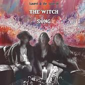 The Witch Song by Laurel
