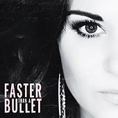 Faster Than a Bullet by Shelly Fairchild