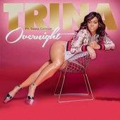 Overnight (feat. Tasha Catour) by Trina