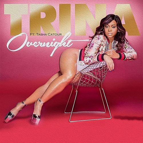 Overnight (feat. Tasha Catour) by Trina