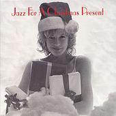 Play & Download Jazz for a Christmas Present by Various Artists | Napster