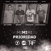 Mi Prioridad (feat. Smith, Thayzom & Juan Parra) by Jay Jhon