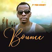 Bounce by P Tee Money