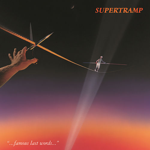Play & Download Famous Last Words by Supertramp | Napster