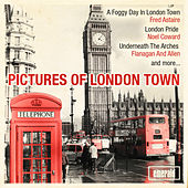 Pictures of London Town by Various Artists