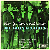When You Were Sweet Sixteen by The Mills Brothers
