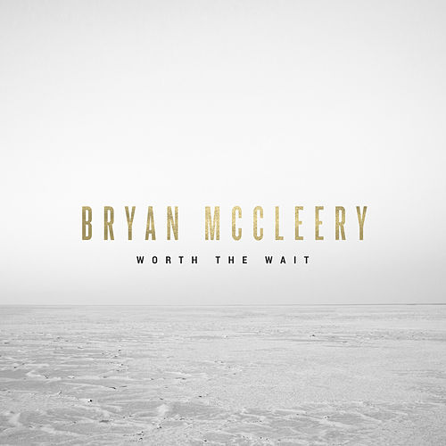 Worth the Wait by Bryan McCleery