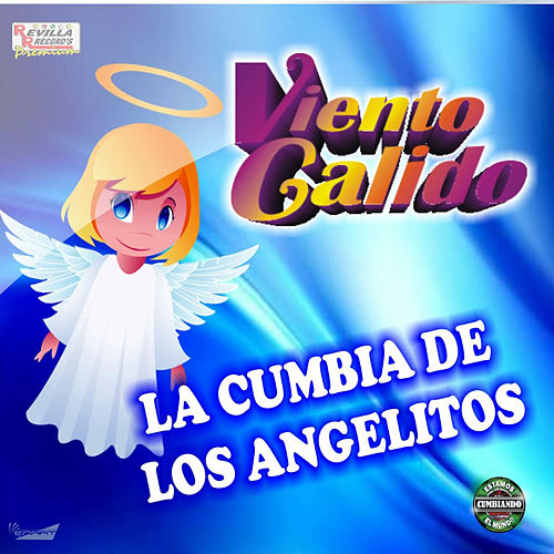 La Cumbia De Los Angelitos by Viento Calido