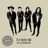 Fly With You (Acoustic Sessions) by The Last Bandoleros
