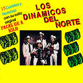 15 Corridos y Nortenas by Los Dinamicos Del Norte