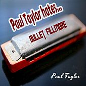 Paul Taylor Hates Bullet Fillmore by Various Artists