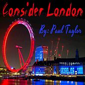 Consider London by Paul Taylor