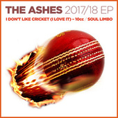 The Ashes 2017-18 / I Don't Like Cricket (I Love It) by Various Artists