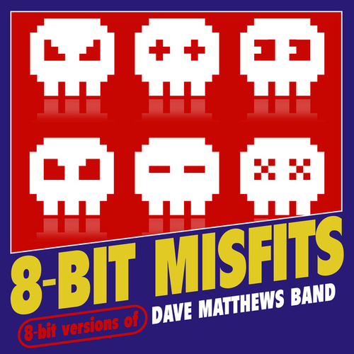 8-Bit Versions of Dave Matthews Band de 8-Bit Misfits