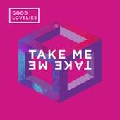 Take Me, Take Me by Good Lovelies