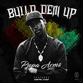 Build Dem Up by Pupa Arms